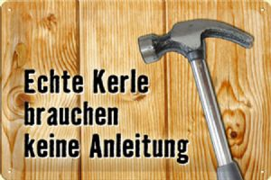 Echte Kerle... (Real Men Need No Instructions) embossed metal sign 2030 (na)